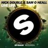 Nick Double & Sam O Neall- Live Life (A.K.A Breezy Bootleg)