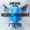 Jak - Daw Records - Michael Muranaka - Fuck You - Original Mix