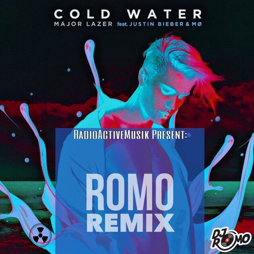 Justin Bieber ft. Major Lazer - Cold Water - DJ Romo Remix (Radioactivemusik)