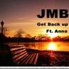 JMB - Get Back Up Ft Anna (Tribute To Christina Edkins)