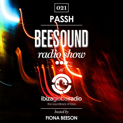 PASSH! @ Beesound Radio Show On Ibiza Global Radio