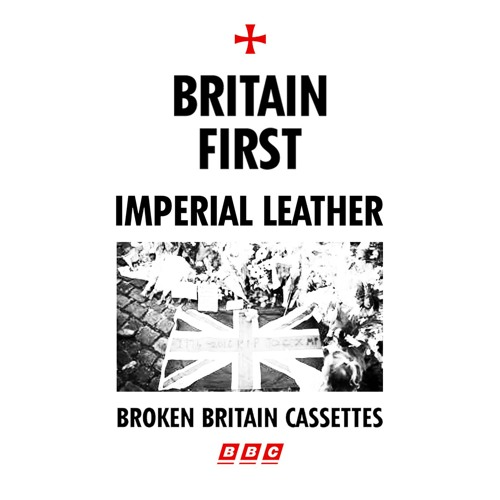 Imperial Leather - Death To Traitors Freedom For Britain