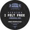 FIZZIKX - I Felt Free (Original Mix)Pogo House Records [FREE DOWNLOAD]