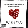 Clockworkbeats - With You