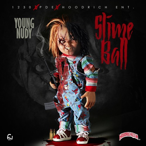 Young Nudy - SlimeBall (Hosted by Hoodrichkeem)
