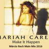 MARIAH CAREY -  Make It Happen (Márcio Rech Main Mix 2016 )