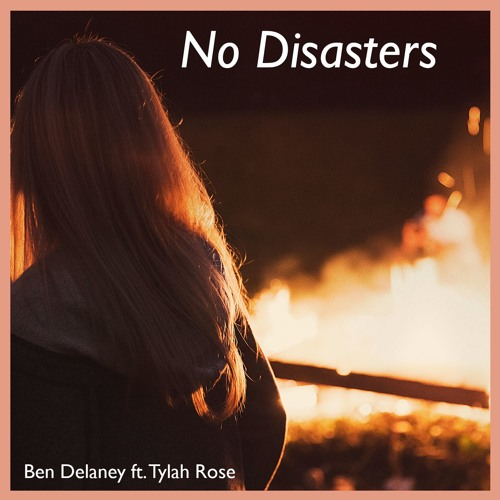Ben Delaney feat. Tylah Rose - No Disasters