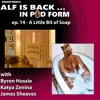 Alf is Back in Pod Form ep. 14 - A Little Bit of Soap