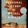 The Personal History of Rachel DuPree by Ann Weisgarber, read by Quincy Tyler Bernstine