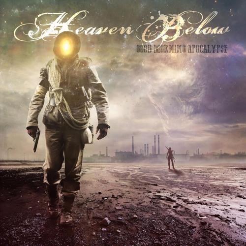 Heaven Below - Good Morning Apocalypse Sampler