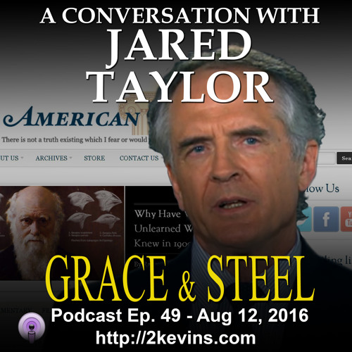 Grace & Steel Ep. 49 w/ guest Jared Taylor