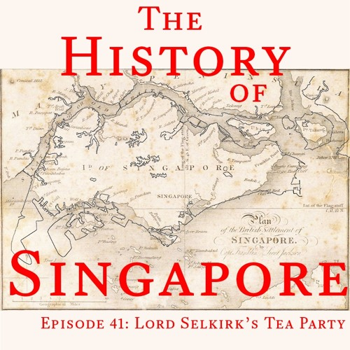Episode 41: Lord Selkirk's Tea Party