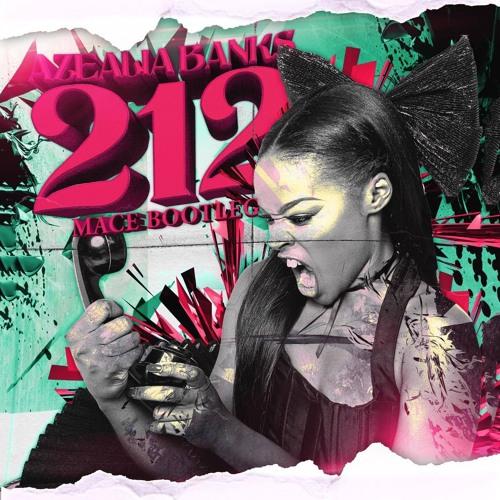 Azelia Banks - 212 (Mace Bootleg)