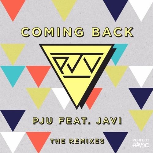 PJU feat. Javi - Coming Back (Eat More Cake Remix)