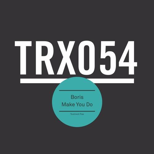 Boris - Make You Do (Original Mix)[Toolroom Trax]
