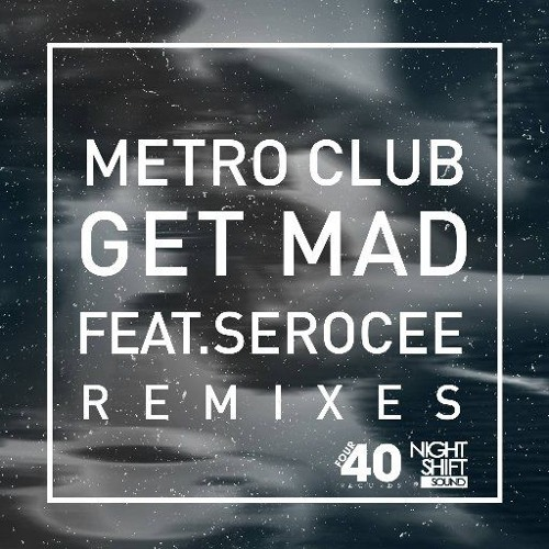 Get Mad feat Serocee(Jamie George Mix) [DJ SKT Kiss FM]