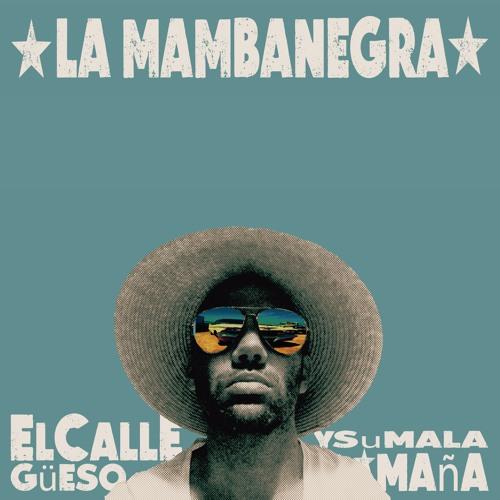 AVAILABLE NOW! La Mambanegra - El Callegüeso y su Malamaña