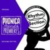 Phonica Premeires: Prequel - Nothing Better [RHYTHM SECTION]