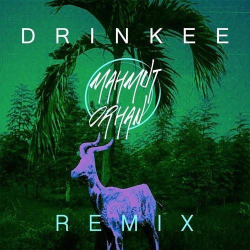 Sofi Tukker Drinkee Mahmut Orhan Remix By Mahmut Orhan