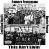 Romaro Franceswa x Certified x Donte Peace - This Ain't Livin' [Produced by D-Sane]