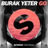 Burak Yeter - Go (Preview) [OUT NOW]