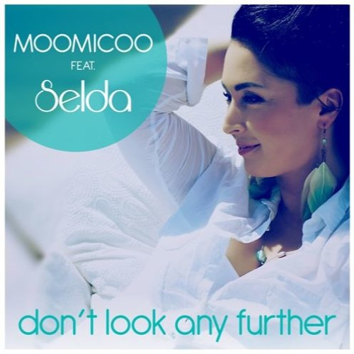 Moomicoo Ft. Selda - Don`t Look Any Further (Chris Excess Remix)