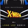 Ron Wasserman's X-Men Animated Series Theme (Lone Lez Remix)