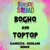 Gangsta - Kehlani (Bogho & TopTop Remix)