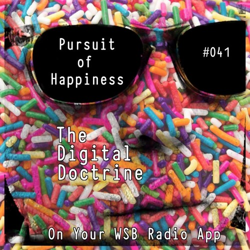 The Digital Doctrine #041 - Pursuit of Happiness