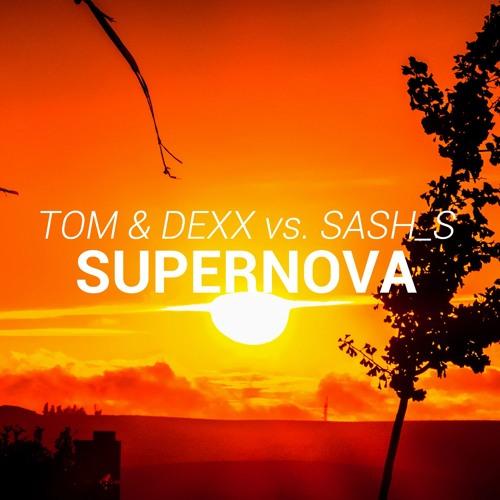 Download Tom & Dexx vs. Sash_S - Supernova (Original Mix)