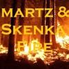 Skenka [RIP] & Martz - Fire