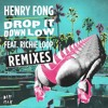 Henry Fong feat. Richie Loop - Drop it Down Low (BrainDeaD Remix)