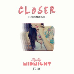 Closer - Chainsmokers ft. Halsey | Fly By Midnight ft. Jax Cover