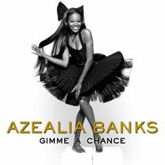 Azealia Banks - Gimme A Chance (2011 Version Remastered) DL On Description
