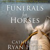 Funerals for Horses by Catherine Ryan Hyde, Narrated by Carly Robins