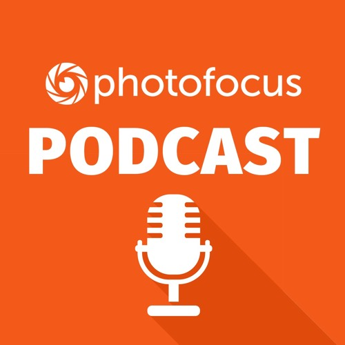 The Inspiration Show | Photofocus Podcast August 14, 2016