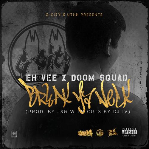 Break Ya Neck Feat. Doom Squad (Prod. By JSG with cuts by DJ IV)