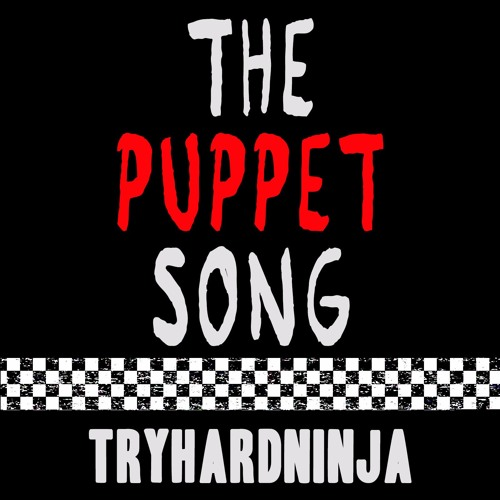 Five Nights At Freddy's Song THE PUPPET SONG TryHardNinja