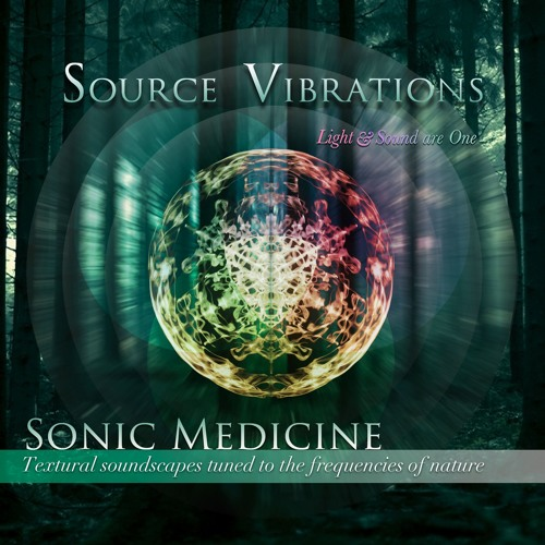Source Vibrations - Sonic Medicine - 07 Growing Crystals