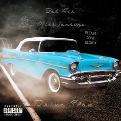 Bel-Air ft. Mick Jenkins - Drive Slow (prod. By Donato)