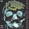 GWAP DEAD SESH ft. GWAP GANG (MUSIC VIDEO IN DESCRIPTION)