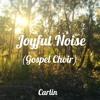Joyful Noise (Gospel Choir)