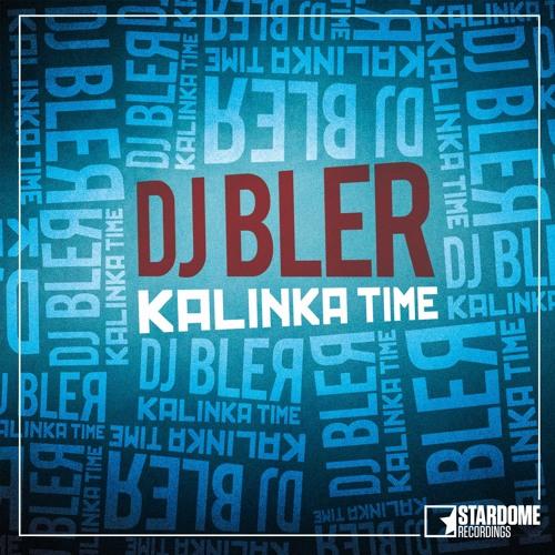 DJ Bler - Kalinka Time (Radio Edit)
