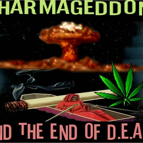 Pharmageddon And The End Of Dea S W Preston Peet August 12