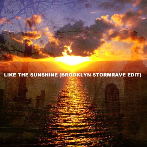 'I NEED YOUR LOVING (LIKE THE SUNSHINE)' (BROOKLYN STORMRAVE EDIT)