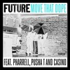 Future Feat Pusha T Pharrell And Casino Move That Dope U Lee Remix Mp3