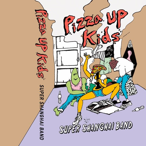 """SUPER SHANGHAI BAND - Kids (from 1st EP """"Pizza Up Kids"""")"""