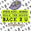 Steve Aoki & Boehm - Back 2 U Feat. WALK THE MOON (Remix) By D.J.Jeep