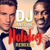 dj antoine ft akon - holiday - moodyboy remix - kontor records