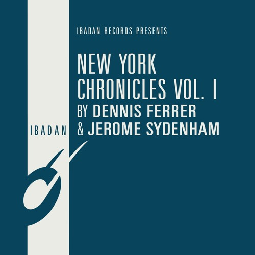 "IRC131 - Dennis Ferrer, Jerome Sydenham - New York Chronicles Vol. I (12"" EP) [Teaser]"